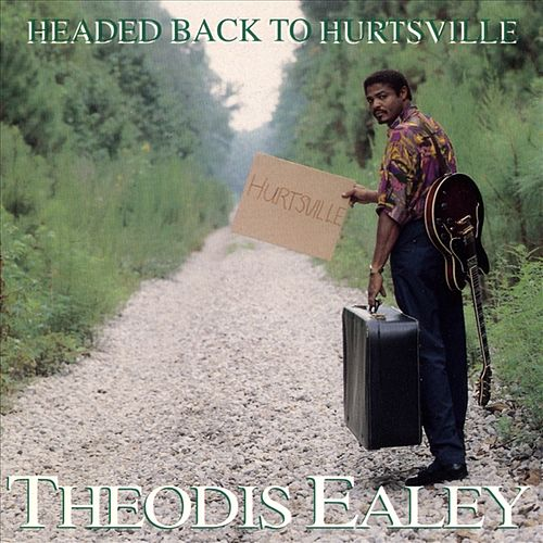 Headed Back To Hurtsville by Theodis Ealey