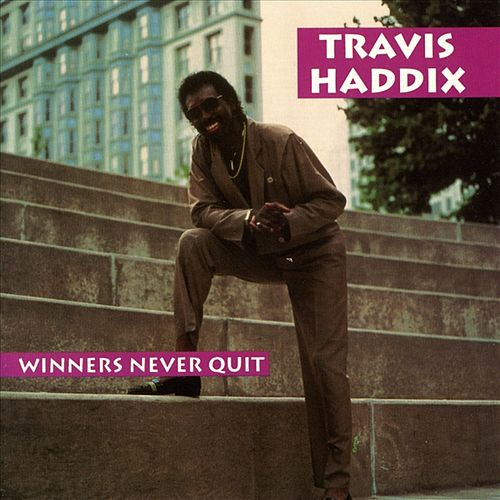 Play & Download Winners Never Quit by Travis Haddix | Napster