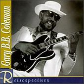 Play & Download Retrospectives: Gary B.B. Coleman by Gary B.B. Coleman | Napster