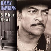 Play & Download B Phur Real by Jimmy Dawkins | Napster