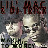 Play & Download Makin' Love To Money by Lil Mac | Napster