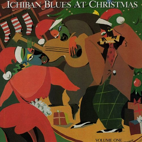 Play & Download Ichiban Blues At Christmas Vol. 1 by Various Artists | Napster