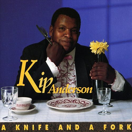 Play & Download A Knife and A Fork by Kip Anderson | Napster