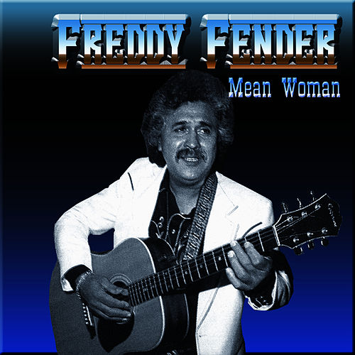 Play & Download Mean Woman by Freddy Fender | Napster
