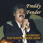 Play & Download In Concert-The Freddy Fender Show by Freddy Fender | Napster