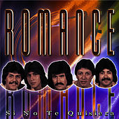 Play & Download Si No Te Quisiera by Romance (Electronica) | Napster