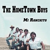 Mi Ranchito by The Hometown Boys
