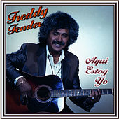 Play & Download Aqui Estoy Yo by Freddy Fender | Napster