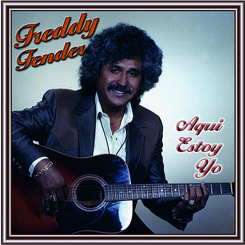 Play & Download Aqui Estoy Yo by Freddy Fender | Napster