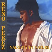 Play & Download Naughty By Nature by Reno Perez | Napster
