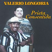 Play & Download Prieta Consentida by Valerio Longoria | Napster