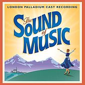 The Sound Of Music - London Palladium Cast Album 2006 by Various Artists