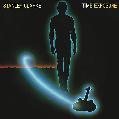 Time Exposure (Expanded Edition) by Stanley Clarke