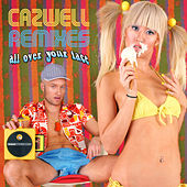Play & Download All Over Your Face THE REMIXES by Cazwell | Napster