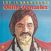 Play & Download Los 15 Grandes by Odilio Gonzalez | Napster