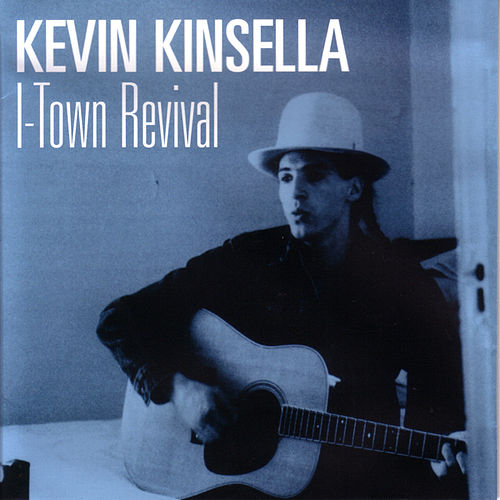 Play & Download I-Town Revival by Kevin Kinsella | Napster