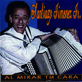 Play & Download Al Mirar Tu Cara by Santiago Jimenez, Jr. | Napster