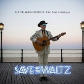 Play & Download Save Me the Waltz by Hank Wangford | Napster