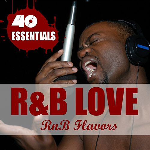 Play & Download R&B Love - 40 Essentials by RnB Flavors | Napster