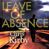 Leave of Absence (Remix) [feat. Tim Chaisson] by Chris Kirby