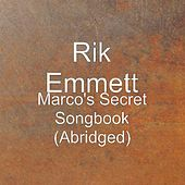 Play & Download Marco's Secret Songbook (Abridged) by Rik Emmett | Napster
