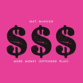 More Money - Single by Mat McHugh