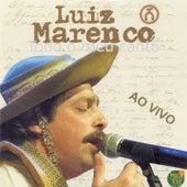 Play & Download Todo o Meu Canto (Ao Vivo) by Luiz Marenco | Napster