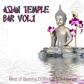 Asian Temple Bar, Vol. 1 (Best of Buddha Chillout & Bar Lounge) by Various Artists