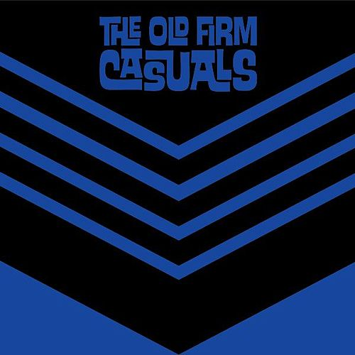 Play & Download Never Say Die by The Old Firm Casuals | Napster