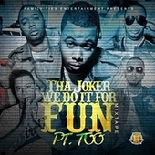 We Do It for Fun, Pt. Too - EP by Tha Joker