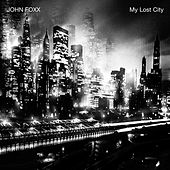 My Lost City by John Foxx