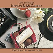 From Me To You: Love Songs Of Lennon & McCartney by Wayne Gratz