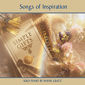 Simple Gifts: Songs of Inspiration by Wayne Gratz