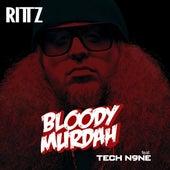 Play & Download Bloody Murdah (feat. Tech N9ne) by Rittz | Napster