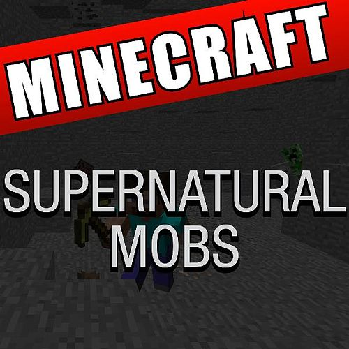 Play & Download Supernatural Mobs Minecraft by DAB Music | Napster