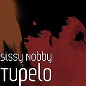 Play & Download Tupelo by Sissy Nobby | Napster