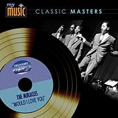 Play & Download Would I Love You by The Miracles | Napster