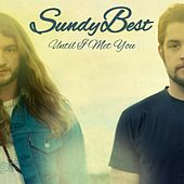 Until I Met You - Single by Sundy Best