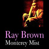 Monterey Mist by Ray Brown