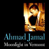 Play & Download Moonlight in Vermont by Ahmad Jamal | Napster