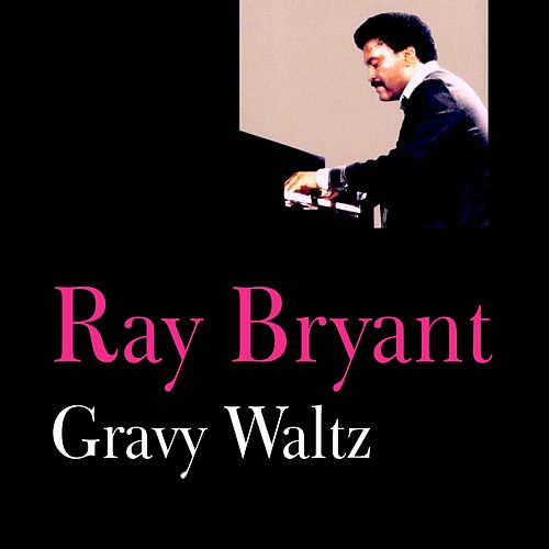 Gravy Waltz by Ray Bryant
