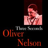 Three Seconds by Oliver Nelson