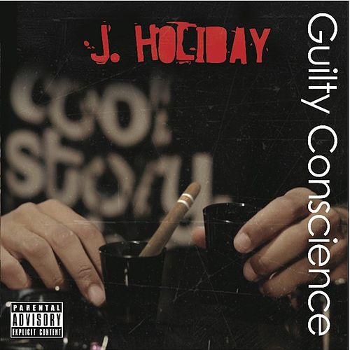 Play & Download Guilty Conscience by J. Holiday | Napster