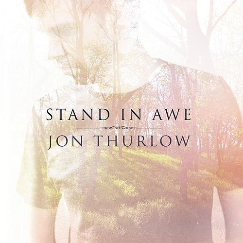 Play & Download Stand in Awe by Jon Thurlow | Napster