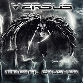 Play & Download Imperial Crusher by Versus | Napster