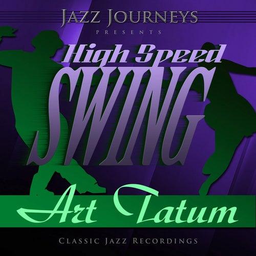 Jazz Journeys Presents High Speed Swing - Art Tatum by Art Tatum