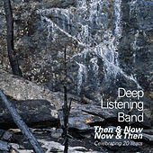 Then & Now Now & Then: Celebrating 20 Years by Deep Listening Band