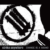 Change Is a Sound by Strike Anywhere
