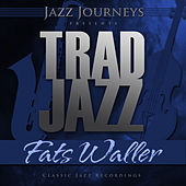 Jazz Journeys Presents Trad Jazz - Fats Waller by Fats Waller