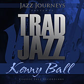 Play & Download Jazz Journeys Presents Trad Jazz - Kenny Ball by Kenny Ball | Napster